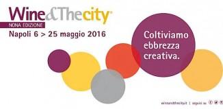 WIne&Thecity torna a Napoli dal 6 al 25 maggio